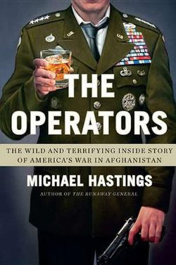 Operators: The Wild and Terrifying Inside Story of America
